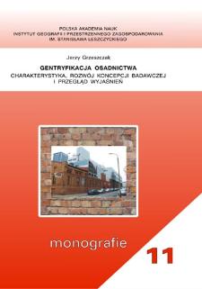 Gentryfikacja osadnictwa : charakterystyka, rozwój koncepcji badawczej i przegląd wyjaśnień