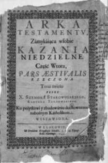 Arka Testamentv: Zamykająca w sobie Kazania Niedzielne. Cz.2, Część Wtora, Pars Aestivalis Rzeczona