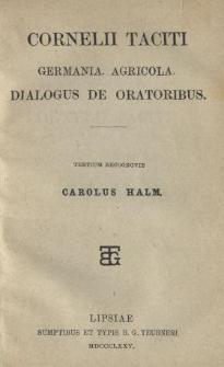 Cornelii Taciti Germania ; Agricola ; Dialogus de oratoribus.