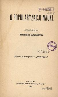 O popularyzacji nauki : ostatni szkic Stanisława Kramsztyka