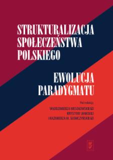Strukturalizacja społeczeństwa polskiego : ewolucja paradygmatu. Spis treści
