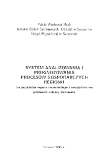 System analizowania i prognozowania procesów gospodarczych regionu : (na przykładzie regionu szczecińskiego z uwzględnieniem problemów ochrony środowiska) * Wstęp * System analizy efektywności podmiotów gospodarczych