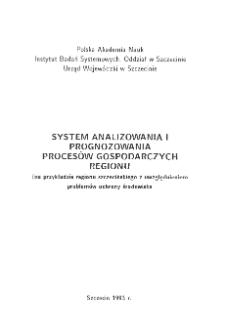 System analizowania i prognozowania procesów gospodarczych regionu : (na przykładzie regionu szczecińskiego z uwzględnieniem problemów ochrony środowiska) * Spis treści