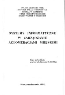 Systemy informatyczne w zarządzaniu aglomeracjami miejskimi : [referaty na ogólnopolską konferencję w Szczecinie, 6-7 grudnia, 1995] * Informacje użyteczne w modelowaniu i zarządzaniu aglomeracjami miejskimi