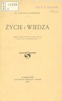 Życie i wiedza : wykład wygłoszony w auli Uniwersytetu Jagiellońskiego w dniu 30-tym października 1902 r.