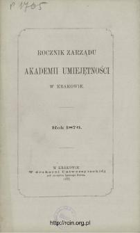 Rocznik Zarządu Akademii Umiejętności w Krakowie. Rok 1876
