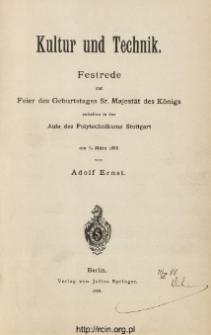 Kultur und Technik : Festrede zur Feier des Geburtstages Sr. Majestät des Königs gehalten in der Aula des Polytechnikums Stuttgart am 6. März 1888