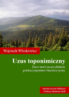 Toponymic usus. An outline of theory on the example of the Polish toponymy of the Hutsul region