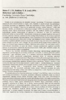 Salter P. J. B., Halliday T. R. (red.) 1994 - Behaviour and evolution - Cambridge University Press, Cambridge, ss. 348. [ISBN 0-521-42923-4]
