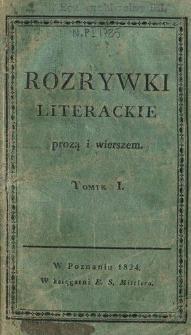 Rozrywki literackie prozą i wierszem. T. 1.