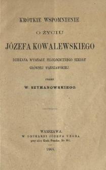 Krótkie wspomnienie o życiu Józefa Kowalewskiego dziekana wydziału filologicznego Szkoły Głównej Warszawskiej