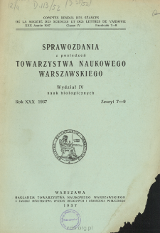 Sprawozdania z Posiedzeń Towarzystwa Naukowego Warszawskiego. Wydział 4, Nauk Biologicznych, Rok XXX 1937, Zeszyt 7-9