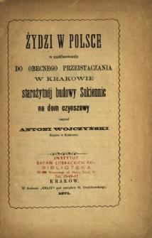 Żydzi w Polsce w zastosowaniu do obecnego przeistaczania w Krakowie starożytnej budowy Sukiennic na dom czynszowy
