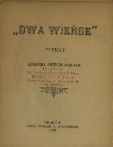 """""""Dwa wieńce"""" : poemat Leonarda Krzeczkowskiego"""