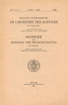 Bulletin International de L'Académie des Science de Cracovie : Classe de Philologie : Classe d'Histoire et de Philosophie. No. 4-5 Avril-Mai (1906)