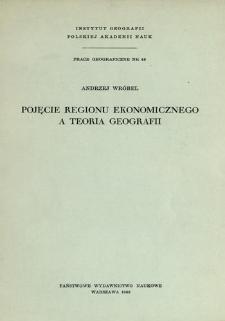 Pojęcie regionu ekonomicznego a teoria geografii = The concept of economic region and the theory of geography = Ponjatie ekonomičeskogo rajona a teorija geografii