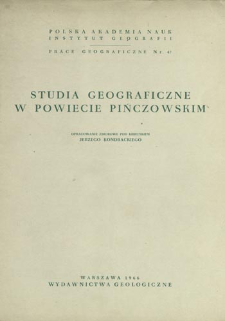 Studia geograficzne w powiecie pińczowskim : opracowanie zbiorowe pod kier. = Geographical studies on the Pińczów district = Kompleksnye geografičeskie issledovanija pinčuvskogo rajona