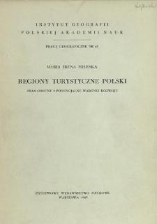 Regiony turystyczne Polski : stan obecny i potencjalne warunki rozwoju = Regions de repos et de tourisme en Pologne = Rajony otdycha i turizma v Pol'še