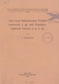 Zwei neue Rädertierarten: Pedalia intermedia n. sp. und Paradicranophorus limosus n. g. n. sp. = O dwóch nowych gatunkach wrotków: Pedalia interme dia n. sp. i Paradicranophorus limosus n. g. n. sp.