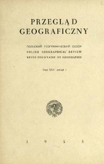 Przegląd Geograficzny T. 25 z. 1 (1953)