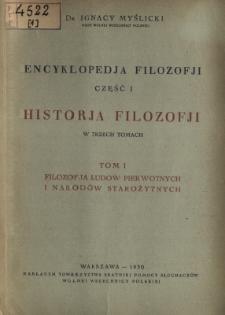 Encyklopedja filozofji. Cz. 1, T. 1, Historja filozofji w trzech tomach Filozofja ludów pierwotnych i narodów starożytnych