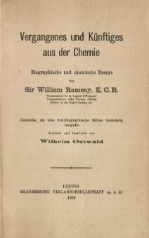 Vergangenes und Kůnftiges aus der Chemie : Biographische und chemische Essays