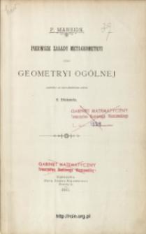 Pierwsze zasady metageometryi czyli geometryi ogólnej P. Mansion ; przełożył za upoważnieniem autora S. Dickstein