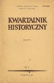 Kwartalnik Historyczny R. 95 nr 1 (1988), Przeglądy - Polemiki - Propozycje
