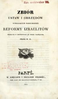 Zbiór ustaw i obrzędów wymagających najrychlejszéj reformy Izraelitów osiadłych w prowincijach do Polski należących