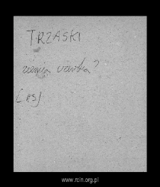 Trzaski. Files of HistoriFiles of Czersk district in the Middle Ages. co-Geographical Dictionary of Masovia in the Middle Ages