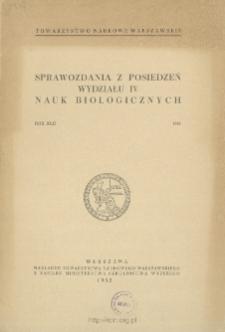 Sprawozdania z Posiedzeń Wydziału 4. Nauk Biologicznych=Comptes Rendus des Séances de la Classe IV Sciences Biologiques Rok XLII 1949