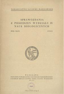 Sprawozdania z Posiedzeń Wydziału 4. Nauk Biologicznych=Comptes Rendus des Séances de la Classe IV Sciences Biologiques Rok XLIII 1950/51