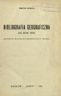"""Bibliografia geograficzna za rok 1935 : (dodatek do """"Wiadomości Geograficznych"""" 1936 roku)"""