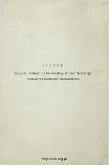 Statut Instytutu Biologji Doświadczalnej imienia Nenckiego Towarzystwa Naukowego Warszawskiego.