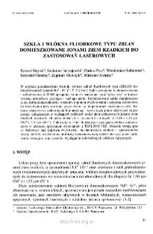Szkła i włókna fluorkowe typu ZBLAN domieszkowane jonami ziem rzadkich do zastosowań laserowych = Rare earth ions doped fluoride ZBLAN glasses and fibers for laser applications