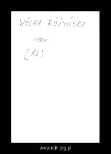 Wólka Różyńska. Files of Czersk district in the Middle Ages. Files of Historico-Geographical Dictionary of Masovia in the Middle Ages