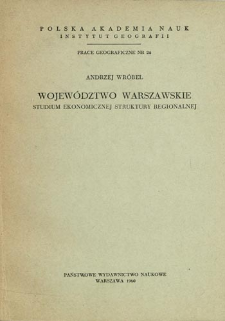Województwo warszawskie : studium ekonomicznej struktury regionalnej = The Warsaw voivodship = Varšavskoe voevodstvo