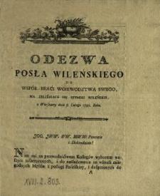 Odezwa Posła Wileńskiego Do Współ-Braci Woiewodztwa Swego Na Zbliżaiące Się Seymiki Wileńskie, z Warszawy dnia 8. Lutego 1792. Roku