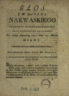 Głos J.W. Jmci Pana Nakwaskiego Starosty Wyszogrodzkiego, Posła Woiewodztwa Łęczyckiego Na Sessyi Seymowey 1792. dnia 19. Marca Miany.