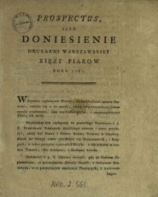 Prospectus Albo Doniesienie Drukarni Warszawskiey Xięży Piarow Roku 1781.
