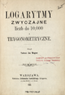 Logarytmy zwyczajne liczb do 10,000 i trygonometryczne