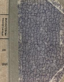 Sprawozdania Archeologiczne T. 13 (1961), Spis treści