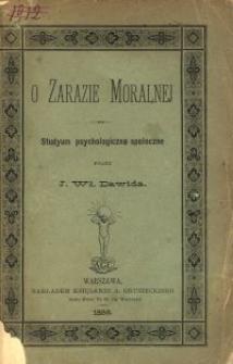 O zarazie moralnej : studyum psychologiczno-społeczne