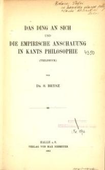 Das Ding an sich und die empirische Anschauung in Kants Philosophie : (Teildruck)
