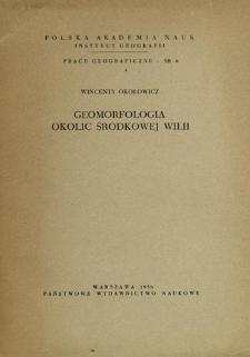 Geomorfologia okolic środkowej Wilii = Geomorphology of the vicinity of the middle Wilia = Geomorfologija okrestnostej srednej Vilii