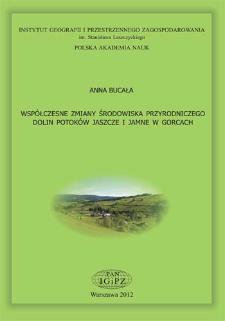 Współczesne zmiany środowiska przyrodniczego dolin potoków Jaszcze i Jamne w Gorcach = Contemporary environmental changes of Jaszcze and Jamne stream valleys in the Gorce Mountains