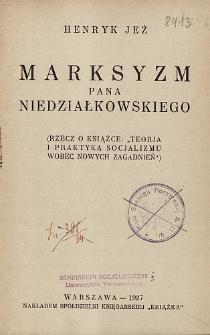 """Marksyzm pana Niedziałkowskiego: (rzecz o książce: """"Teorja i praktyka socjalizmu wobec nowych zagadnień"""")"""