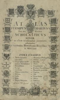 Atlas Compendiarvs seu ita dictus Scholasticvs Minor in usum erudiendae juventutis adornatus [karta tytułowa]