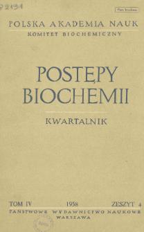 Postępy biochemii, Tom IV, Zeszyt 4, 1958
