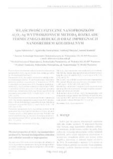 Właściwości fizyczne nanoproszków Al2O3-Ag wytworzonych metodą rozkładu termicznego-redukcji oraz impregnacji nanosrebrem koloidalnym = Physical properties of Al2O3-Ag nanopowders produced by thermal decomposition-reduction and colloidal nanosilver impregnation